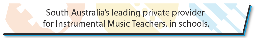 South Australias leading private provider for Instrumental Music Teachers in schools overlay
